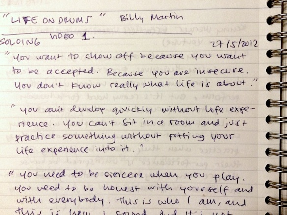Some of the quotes I took from Billy Martin's Life on Drums (DVD)